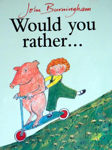 John Burningham - Would You Rather