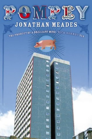 Jonathan Meades - Pompey